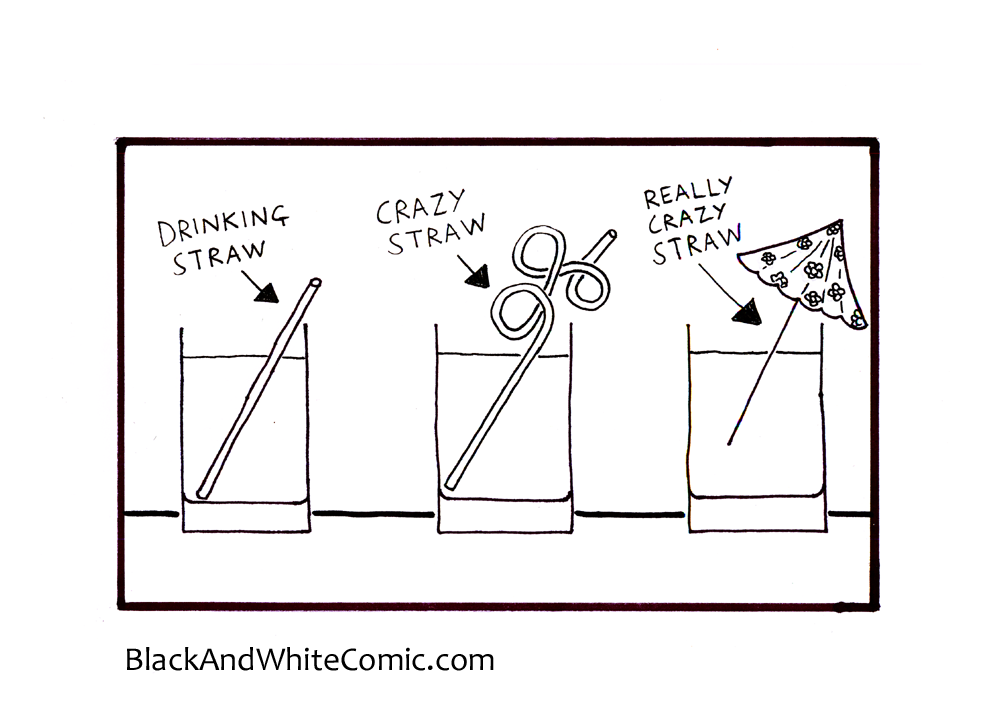 Three drinks sit on a table, one with a straw, one with a crazy straw and one with an umbrella. The first labelled drinking straw, the second labelled crazy straw and the last labelled really crazy straw